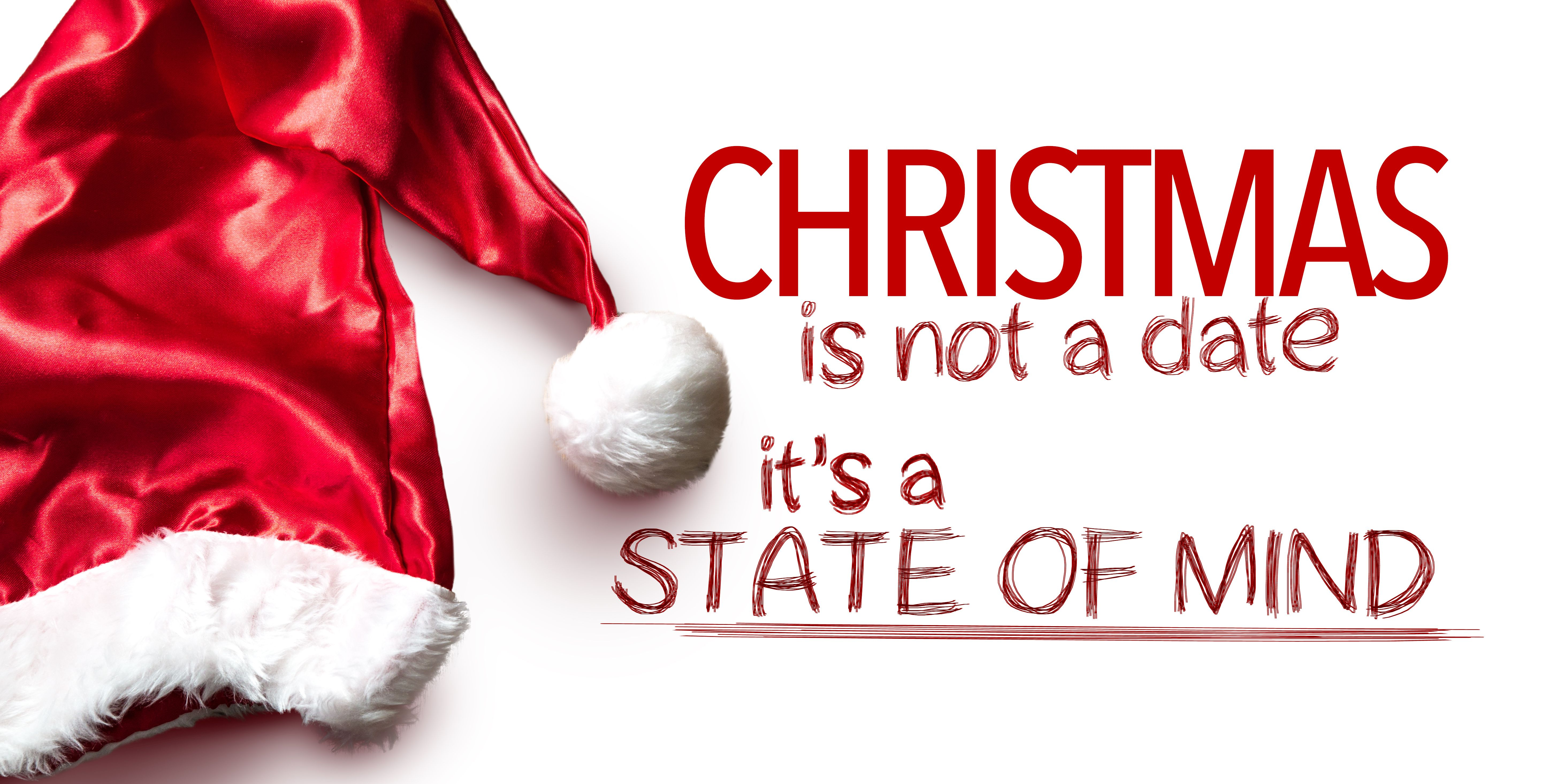 Christmas is not a Date is a State of Mind